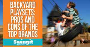 Backyard Playsets Pros and Cons of the Top Brands